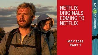 Netflix Originals Coming to Netflix on May 2018  (Part1)