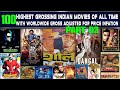 Top 100 Highest Grossing Indian Films Worldwide Gross Adjusted collection for Ticket Price Inflation