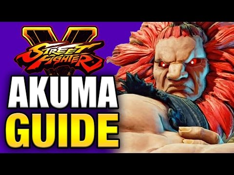 SFV - AKUMA Guide - All You Need To Know!