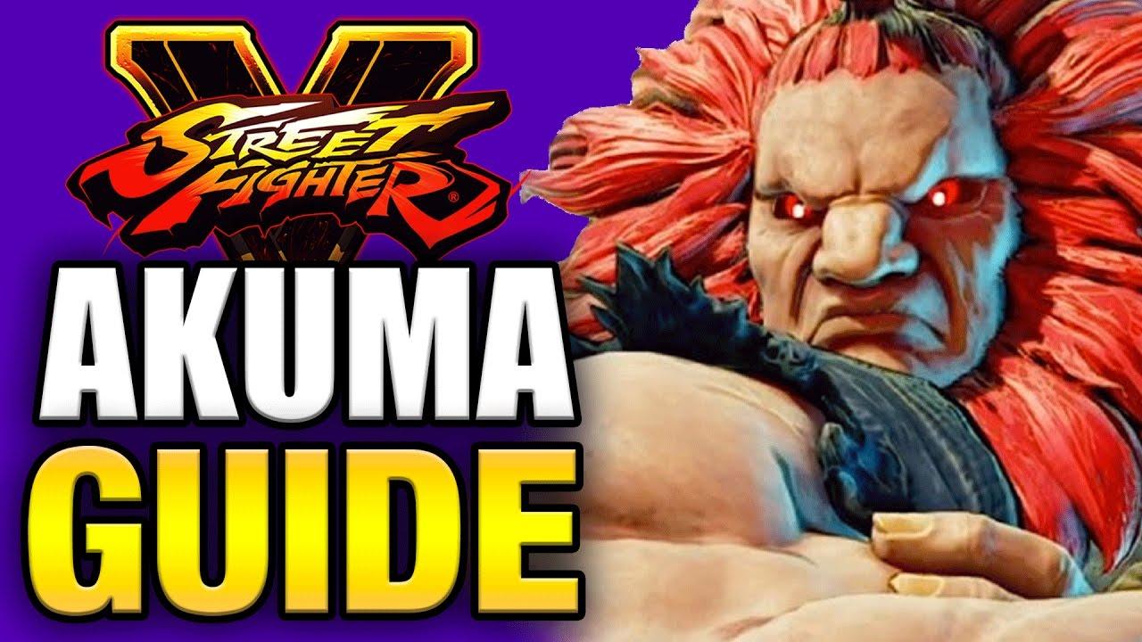 Sfv Akuma Combo Guide Easy To Advanced Youtube