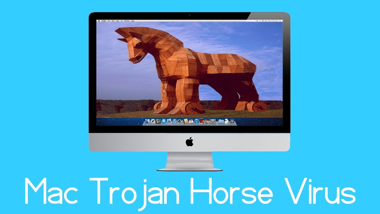Mac Trojan Horse Virus - How To Check If Your Mac Has It ...