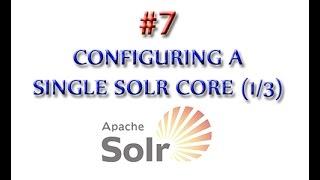 Apache Solr Tutorial 7: Configuring a Single Solr Core (1/3)