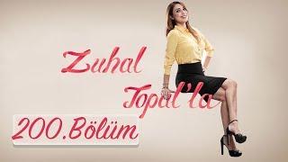 Zuhal Topal'la 200. Bölüm (HD)   30 Mayıs 2017