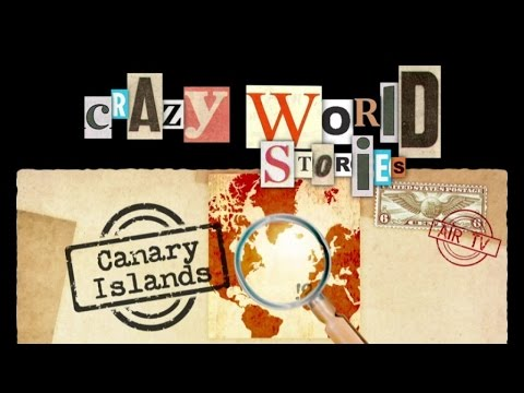 CANARY ISLANDS - CRAZY WORLD STORIES (Documentary, Discovery, History)