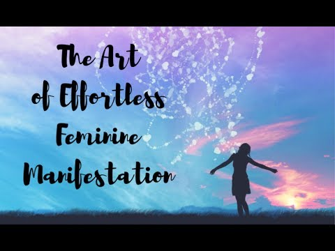 Day 1 The Art of Effortless Feminine Manifestation