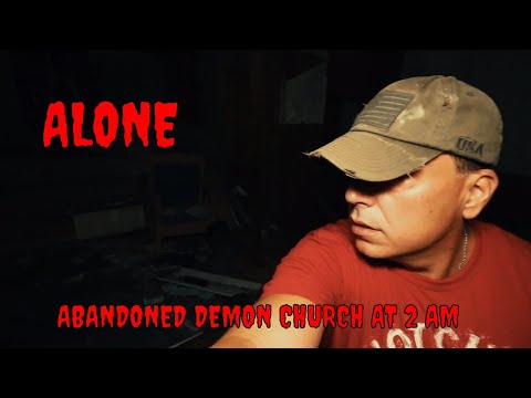 (30 Minute ALONE Challenge) ABANDONED CHURCH SCARIEST PLACE I KNOW, NOTHING SACRED HERE