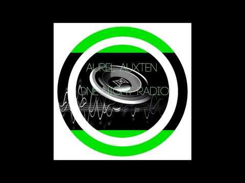 One Night Radio #024 Aurel Auxten Mix