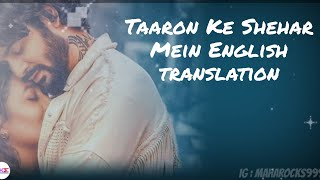 Taaron Ke Shehar Mein - Lyrics with English translation||Jubin Nautiyal||Neha Kakkar||Sunny Kaushal|