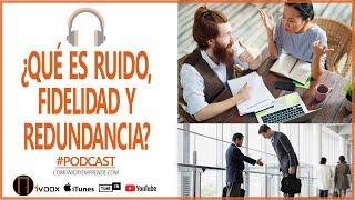 Ruido, redundancia y Fidelidad | Factores que limitan o favorecen la comunicación  ♫ PODCAST