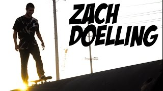 ZACH DOELLING - STREET PART !!!