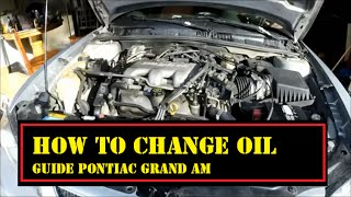 how to change oil on the 1999-2005 pontiac grand am complete guide  - Joe The Auto Guy