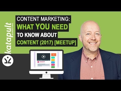 Content Marketing: How To Do Content Marketing in 2017 [MEETUP]