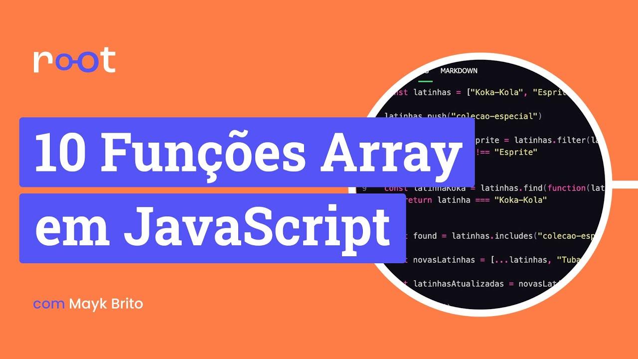 10 Funções Array em JavaScript para Você Ganhar Tempo ao Tratar Dados