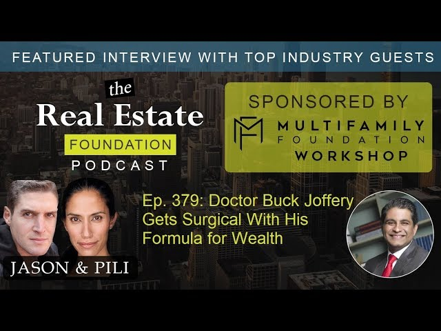 Ep. 379: Doctor Buck Joffery Gets Surgical With His Formula for Wealth