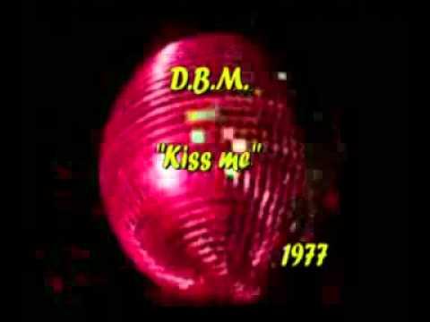 D.B.M.  - Kiss me (1977)