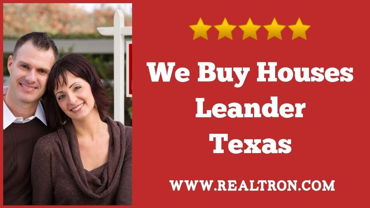 We Buy Houses Leander TX -  512-258-0909