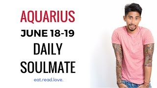 "AQUARIUS SOULMATE ""LOVE OF YOUR LIFE"" JUNE 18-19 DAILY LOVE TAROT READING"