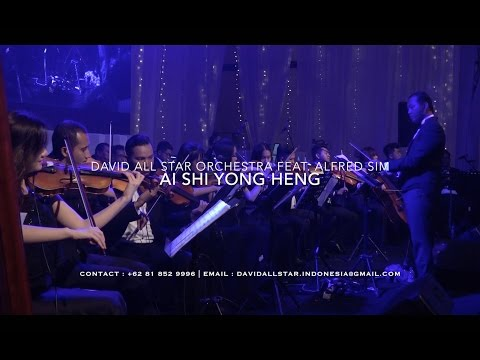 Ai Shi Yong Heng 爱是永恒 (粤语)- Alfred Sim 沈志豪 & David All Star Orchestra