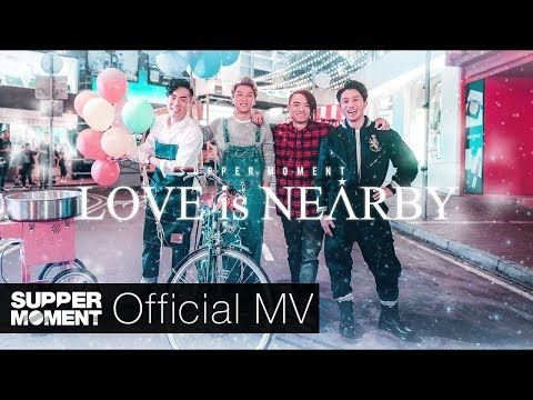 Supper Moment - LOVE is NEARBY Official MV