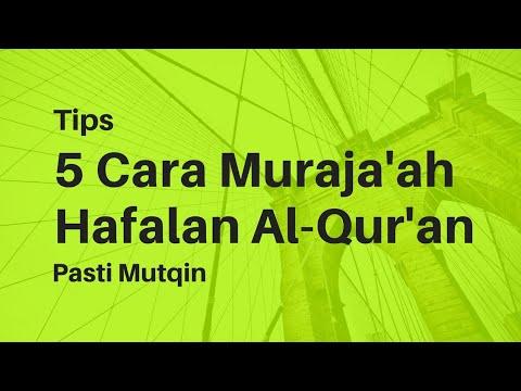 5 cara muroja'ah hafalan al-qur'an