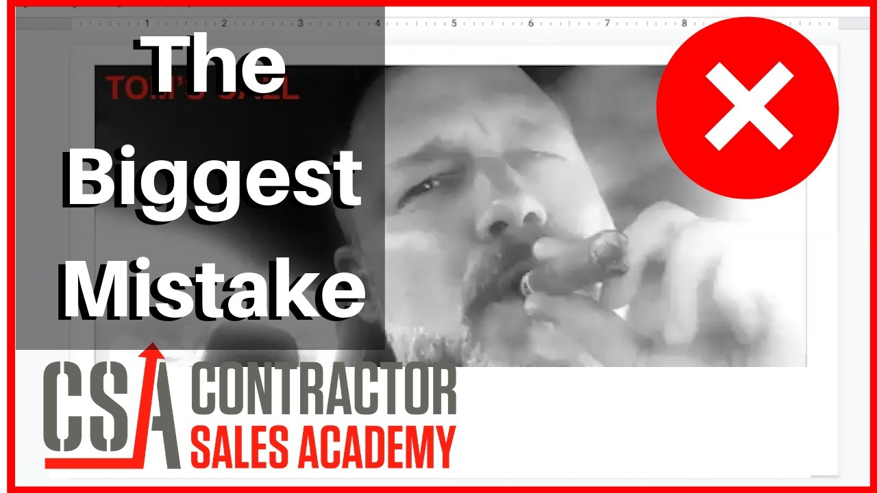 Contractors Make This Mistake Year After Year | Contractor Sales Academy