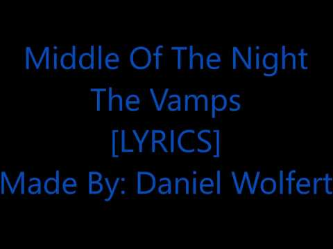 The Vamps - Middle of the night [LYRICS] HD
