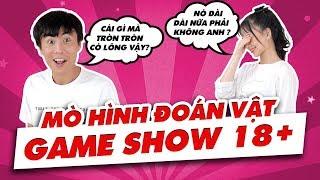 """Game Show 18+ : Mò hình đoán 'Vật"""" : Throw Thi Tấu hài cùng Mèo 2k4 !!!"""