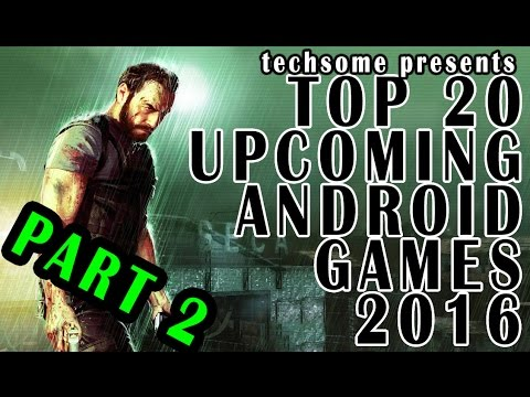 Top 20 Upcoming Android Ios Games 2016 Part 2 Of 2