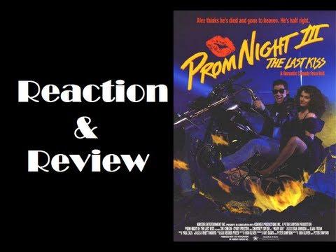 Reaction &   Prom Night III: The Last Kiss