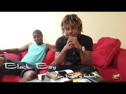 Black Boy - Yon Ti Lèt a Bobot ( Tripotaypam on SnapChat )