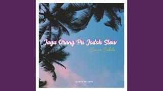Download Mp3 Jaga Orang Pu Jodoh Slow
