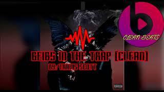 Beibs In The Trap (Clean) - Travis Scott