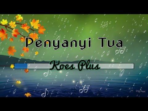 [Midi Karaoke] ♬ Koes Plus - Penyanyi Tua ♬ +Lirik Lagu [High Quality Sound]