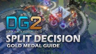 #7 SPLIT DECISION Gold Medal - Defense Grid 2