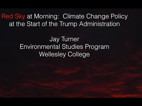 Climate Change Policy at the Start of the Trump Administration: Jay Turner (January 2017)