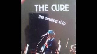 "the cure ""shake dog shake live "" the sinking ship"