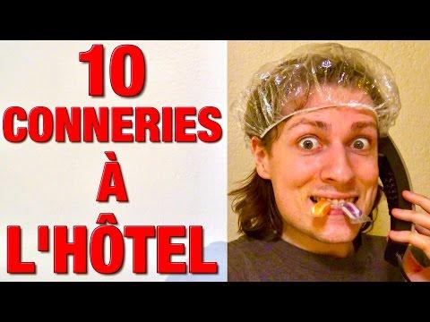 10 CONNERIES A FAIRE A L'HOTEL - DELIRES DE MAX