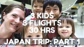 Japan Trip Part 1: 30 Hour Journey to Japan with 3 Kids