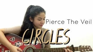 Circles by Pierce The Veil (Acoustic Cover)