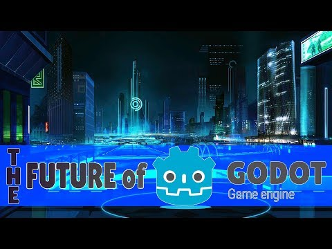 The Future Of The Godot Game Engine (4.0/4.1)