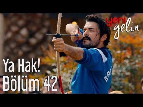 Yeni Gelin 42. Bölüm - Ya Hak!