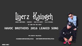 havoc brothers linerz kaingeh song feat sheezay jack noentry illa michael