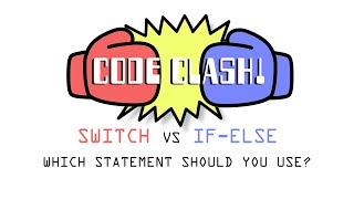 Code Clash  - Switch vs If Else Statements (Which one should you use?)