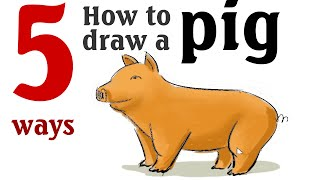 how to draw a pig - 5 different ways!