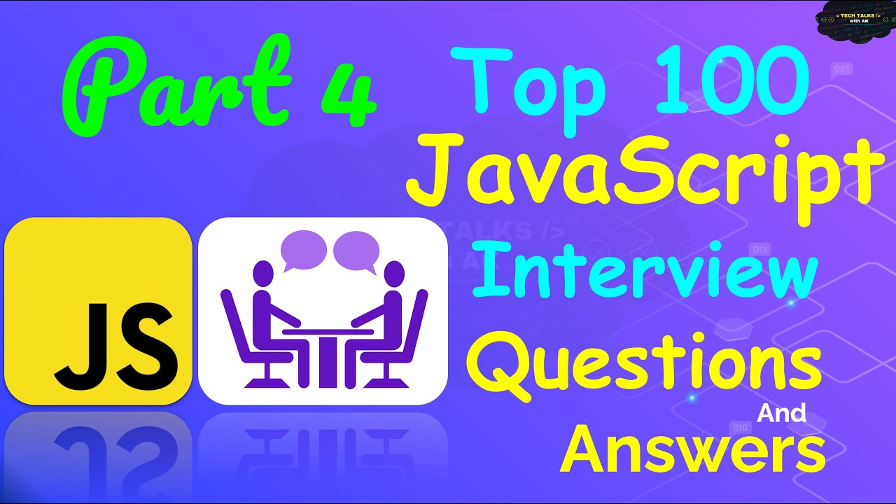 Top 100 JavaScript Questions and Answers 2021 - Part 4