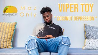 Viper Toy - Coconut Depression - Apapila Moz Only