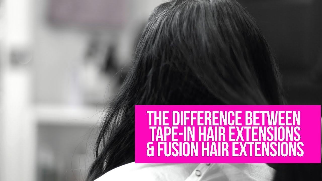 The Difference Between Tape In And Fusion Hair Extensions Glo