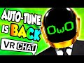 AUTO-TUNE VOICE RETURNS TO VRCHAT!!! (FUNNY!)