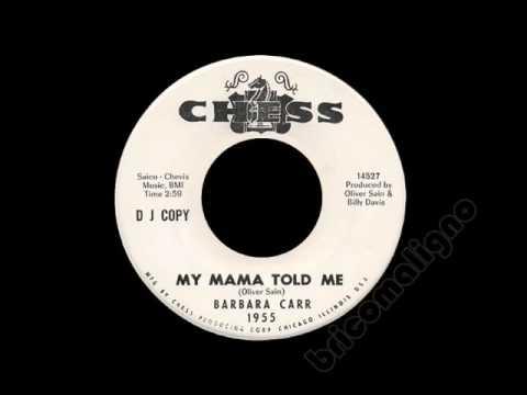 Barbara Carr - My Mama Told Me