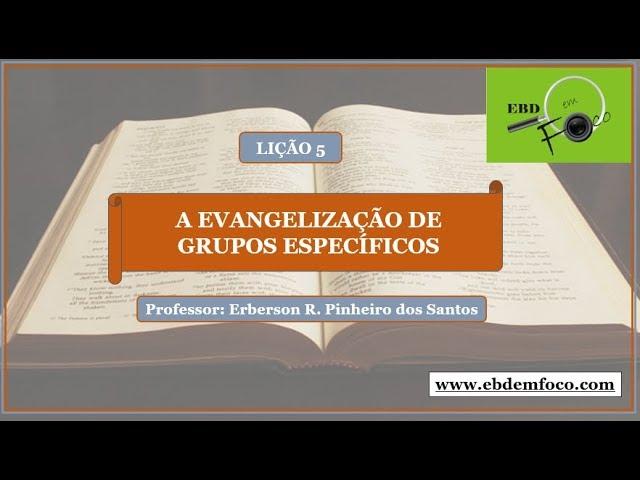 Lição 5 (Betel) - A evangelização de grupos específicos